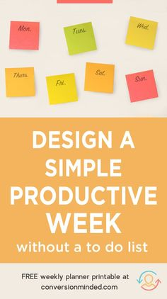 How to Design a Super Simple Productive Week Without a To-Do List Business Tips, Online Business, Productivity Quotes, Increase Productivity, Productive Things To Do, Weekly Planner Printable, How To Stop Procrastinating, Time Management Tips, Blogging For Beginners
