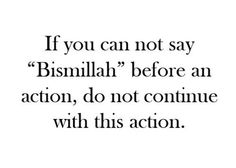 Bismillah - in the name of Allaah