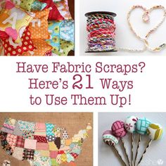 Have Fabric Scraps? Here's 21 Ways to Use Them Up!