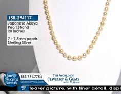 Japanese Akoya Pearl 20 inch Strand. Discover Gemstones and stunning jewelry from every era, vintage diamond rings, Art Deco blue sapphire earrings, estate emerald bracelets, ruby necklaces and more! Tune in to Gem Shopping Network to see more stunning Gemstones & Jewelry 24/7.  Item #150-294117 Japanese Akoya Pearl 7 x 7.5 mm Sterling Silver Strand Length 20