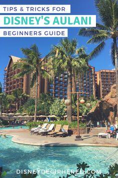 Disney Aulani 101: Tips & Tricks for a Disney Vacation in Hawaii - Disney Deciphered