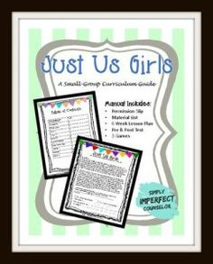 Just Us Girls Small Group Counseling Curriculum Guide for School Counselors