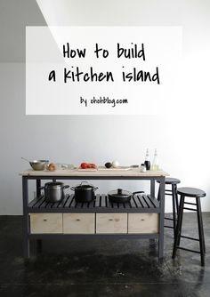 How to build a kitchen island | Ohoh Blog - diy and crafts