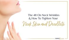 Your neck and decollete are often overlooked when it comes to anti aging, but they can give away your age more than your face. Learn how to tone and tighten these areas for younger looking skin all over! #neckwrinkles #getridofwrinkles #antiwrinkle #antiaging