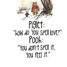 love: you don't spell it, you feel it.