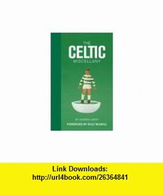 Celtic Miscellany (9781905326365) Andrew Smith , ISBN-10: 190532636X  , ISBN-13: 978-1905326365 ,  , tutorials , pdf , ebook , torrent , downloads , rapidshare , filesonic , hotfile , megaupload , fileserve