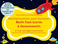 "POWER up your math class with this comprehensive resource kit for Indiana College and Career Readiness Standard 3.C.5 and 3.C.6 (correlates to CCSS 3.OA.C.7) - look no further, it's all here in our Math Task Cards & Assessments for Multiplication and Division Fact!Includes these resources:22 Multiplication and division task cardsStudent response sheetsVocabulary poster for ""multiplication,"" ""division,"" and ""fluency""5 Additional practice, homework, or assessment activity pagesAll answer ke..."