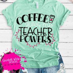 Teacher svg teacher shirt teacher shirt svg Coffee Gives me Teacher Powers SVG teacher svgs School shirt School SVG cut files - Kind Shirt - Ideas of Kind Shirt -