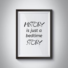 History Is Just a quote prints typography print by JKDigitalDesign