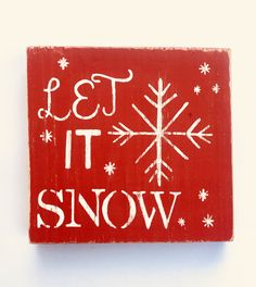 A personal favorite from my Etsy shop https://www.etsy.com/listing/557892238/handmade-let-it-snow-holiday-mini-wood