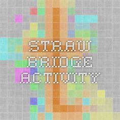 Straw bridge activity with engineer build process