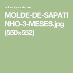MOLDE-DE-SAPATINHO-3-MESES.jpg (550×552)