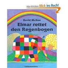 Elmar rettet den Regenbogen. Dazu Aktivitäten über den Regenbogen und Farben.