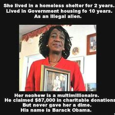 "Obama's Aunt Living Off A System She Never Paid Into And Feels We Have An ""Obligation"" To Support Her Ass - Gosh, arrogance sure does run in the family.....   http://www.youtube.com/watch?v=QHoAuk76fT8"
