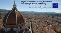 #Florence is #paradise #Firenze #DanBrown www.istitutoeuropeo.it