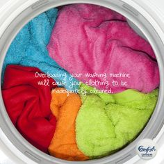 Overloading your washing will cause your clothing to be inadequately cleaned.