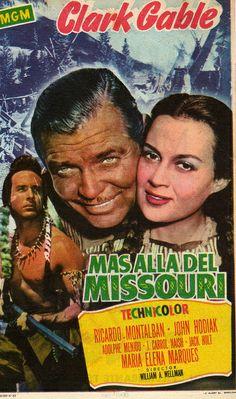ACROSS THE WIDE MISSOURI (1951) - Clark Gable - Ricardo Montalban - John Hodiak - Directed by William E. Wellman - Spanish movie poster.