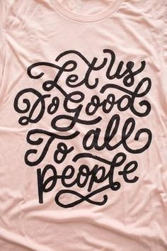 Let Us Do Good To All People Peach T-Shirt