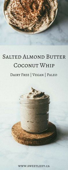This Salted Almond Butter Coconut Whip is the perfect topping for your dessert- be it a cake, fresh summer berries or a hot cocoa. Quick and easy to make it is also and desserts/vegan recipes/vegan baking/ Paleo Dessert, Dessert Sans Gluten, Healthy Desserts, Dessert Recipes, Appetizer Dessert, Snack Recipes, Dairy Free Recipes, Vegan Recipes Easy, Whole Food Recipes