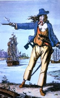 """Anne Bonny ~ Illegitimate daughter of an Irish lawyer, she immigrated to South Carolina, and was raised as a boy. Accused at 13 of stabbing a servant, she initially married a minor pirate, then abandoned him when she met """"Calico"""" Jack Rackham. Captured in 1720 she stood trial at Port Royal but was spared since she was pregnant. Her fate is unknown."""
