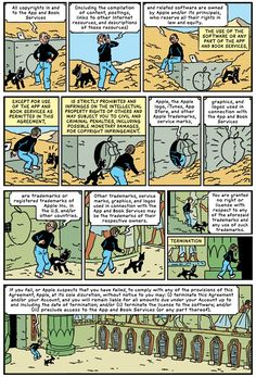 In oneof the most unusualgraphic novels of recent times, R. Sikoryak has taken thecomplete text of Apple's iTunes Terms and Conditions and turned it into acomic book - page inspired by Hergé, The Adventures of Tintin: Cigars of the Pharaoh, Casterman, 1955