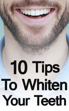 10 Tips To Whiten Your Teeth | Ultimate Teeth Whitening Guide For Men | Teeth…