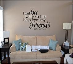 I get by with a little help from my friends, John Lennon - Beatles Wall Quotes