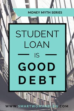 A debt is a debt is a debt... I discuss why borrowing student loans does not make it GOOD debt. #studentloans #moneymyth // Smart Woman