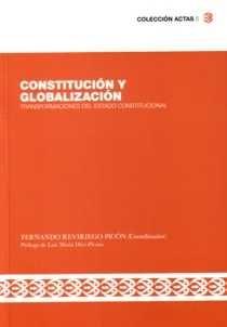 Constitución y globalización : transformaciones del estado constitucional. /  Fundación Manuel Giménez Abad de Estudios Parlamentarios y del Estado Autonómico, 2013.