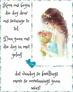 Goeie Nag, Goeie More, Afrikaans Quotes, Day Wishes, Christianity, Good Morning, Bible, Sayings, Words