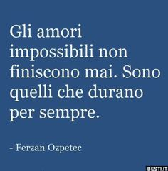 Gli amori impossibili Totally Me, Film Books, Art Therapy, Beautiful Words, Positive Quotes, Best Quotes, Psychology, Poems, Love You