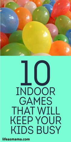 10 Indoor Games That Will Keep Your Kids Busy Party Birthday