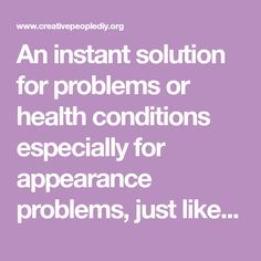 An instant solution for problems or health conditions especially for appearance problems, just like weight and skin repair is something …