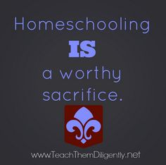 Homeschooling is a Worthy Sacrifice