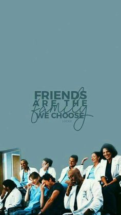 """Friends are the family we choice"" Grey's Anatomy Greys Anatomy Derek, Greys Anatomy Funny, Greys Anatomy Cast, Grey Anatomy Quotes, Grey Wallpaper, Cute Wallpaper Backgrounds, Wallpaper Quotes, Cute Wallpapers, White Eyeliner"