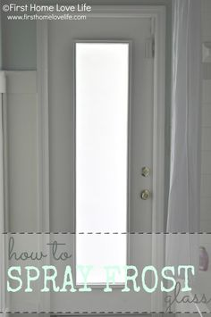 How to spray frost a glass door using U. frosted glass spray paint Front and back doors Frosted Glass Spray, Bathroom Windows, Frosted Glass Window, Frosted Windows, French Doors Interior, Painting On Glass Windows, Diy Door, Window Privacy, Frosted Glass Door