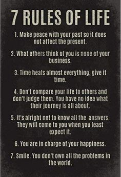 [Image] 7 rules to a satisfied living. Keep up the good work, and remmember you only have to be better than you were yesterday, everyday that is all is needed. Good Work Quotes, Daily Quotes, 7 Rules Of Life, Time Heals, Important Life Lessons, Dont Compare, Make Peace, Comparing Yourself To Others, Historical Quotes