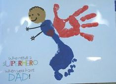Handprint Footprint Superhero Craft for Daddy {no link, I'll fix it if you leave… Click Pic for 18 DIY Fathers Day Crafts for Kids to Make Diy Father's Day Crafts, Father's Day Diy, Fathers Day Crafts, Crafts For Kids To Make, Baby Crafts, Toddler Crafts, Kids Crafts, You Are My Superhero, Superhero Kids