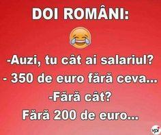Cât ai salariul? - Viral Pe Internet Euro, Funny Memes, Jokes, Funny Pictures, Funny Pics, Haha, Wisdom, Abstract, Instagram