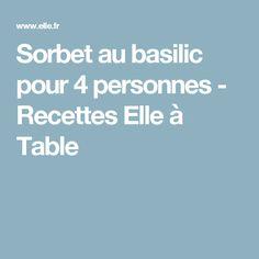 Sorbet au basilic pour 4 personnes - Recettes Elle à Table