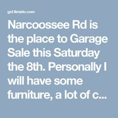 Narcoossee Rd is the place to Garage Sale this Saturday the 8th. Personally I will have some furniture, a lot of collectibles, Marvel statues SD Comic Con exclusive items, Action Figures, Comic Books,