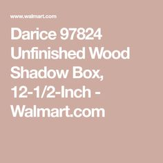 Darice 97824 Unfinished Wood Shadow Box, 12-1/2-Inch - Walmart.com