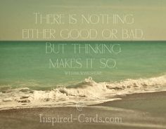 http://inspired-cards.com/store/products/there-isnothing-either-good-or-bad/