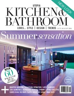 The August 2014 issue of Utopia Kitchen & Bathroom magazine on sale NOW. Subscribe now at utopiamag.co.uk or download the App today for free