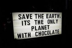 Only chocolate lovers like me can understand the deepness of this sign. What would we do without chocolate? Are you a chocomaniac, think about it, what would you do with we lived in a planet without chocolate. I cannot even … Continue reading → Fun Clips, Erin Hanson, Protest Signs, Visual Statements, True Facts, Save The Planet, Funny Signs, Wise Words, I Laughed