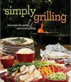The chinese kitchen diary 30 quick and easy chinese recipes pdf simply grilling 105 recipes for quick and casual grilling pdf forumfinder Images