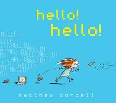 Hello! Hello! by Matthew Cordell