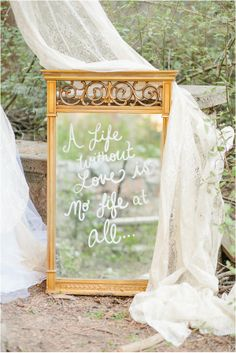 A life without love is no life at all - wedding decor inspiration - DIY wedding - vintage mirror with message instead of chalkboard! YES