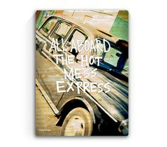 9x12 All Aboard The Hot Mess Express  Fun by MistyMichelleDesign, $22.00