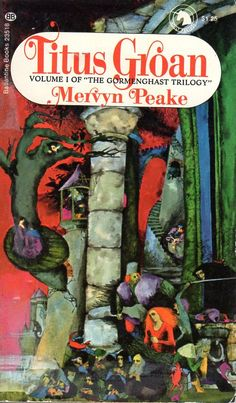 Titus Groan - Mervyn Peake, cover by Bob Pepper.  Ballantine Printing 1.25 cover price with the Adult Fantasy Unicorn logo.